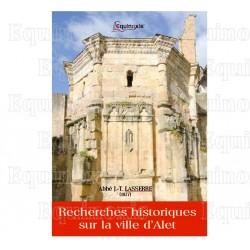 Recherches historiques sur la ville d'Alet – Abbé J.-T. Lasserre